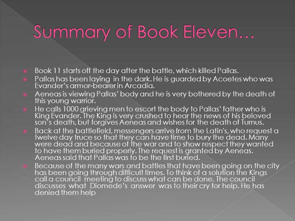  Book 11 starts off the day after the battle, which killed Pallas.