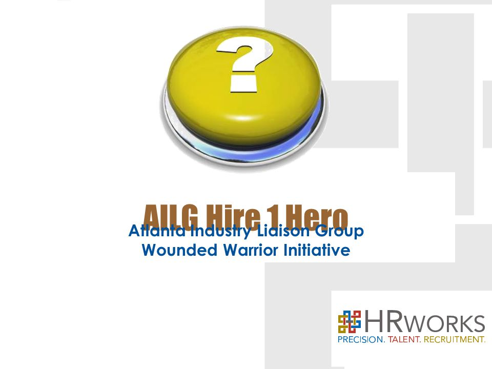 AILG Hire 1 Hero Atlanta Industry Liaison Group Wounded Warrior Initiative