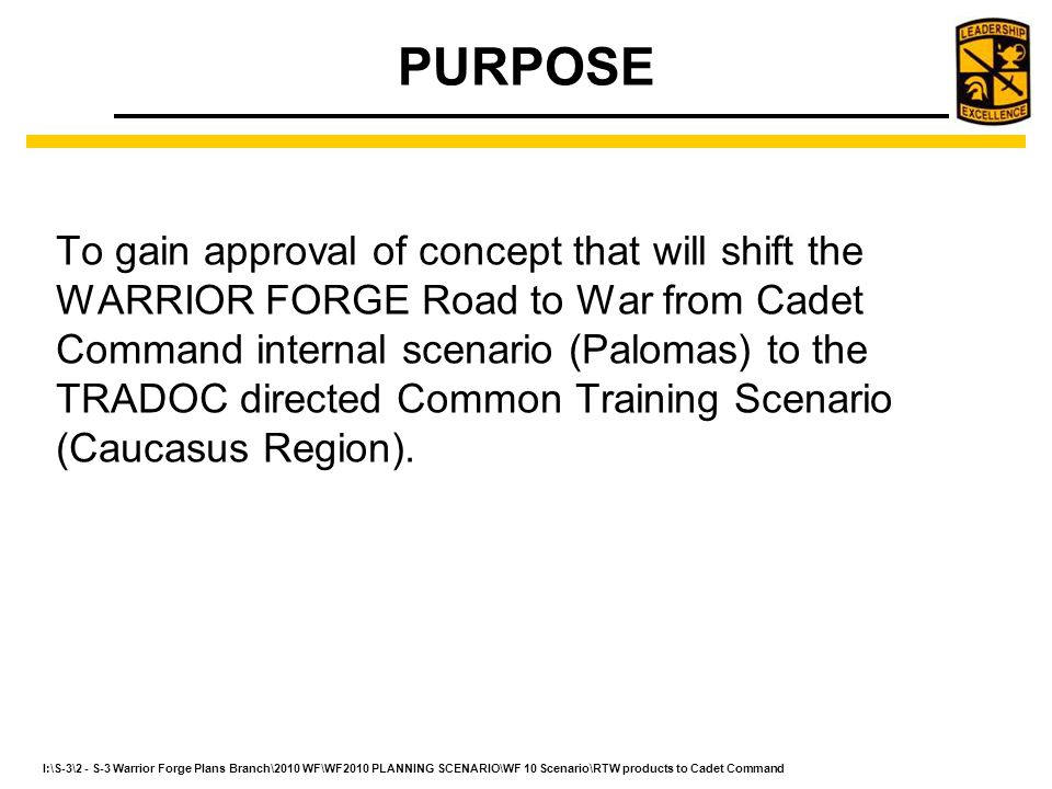 I:\S-3\2 - S-3 Warrior Forge Plans Branch\2010 WF\WF2010 PLANNING SCENARIO\WF 10 Scenario\RTW products to Cadet Command CTSs were developed in response to OES transformation initiatives set forth by the CSA during 2003.