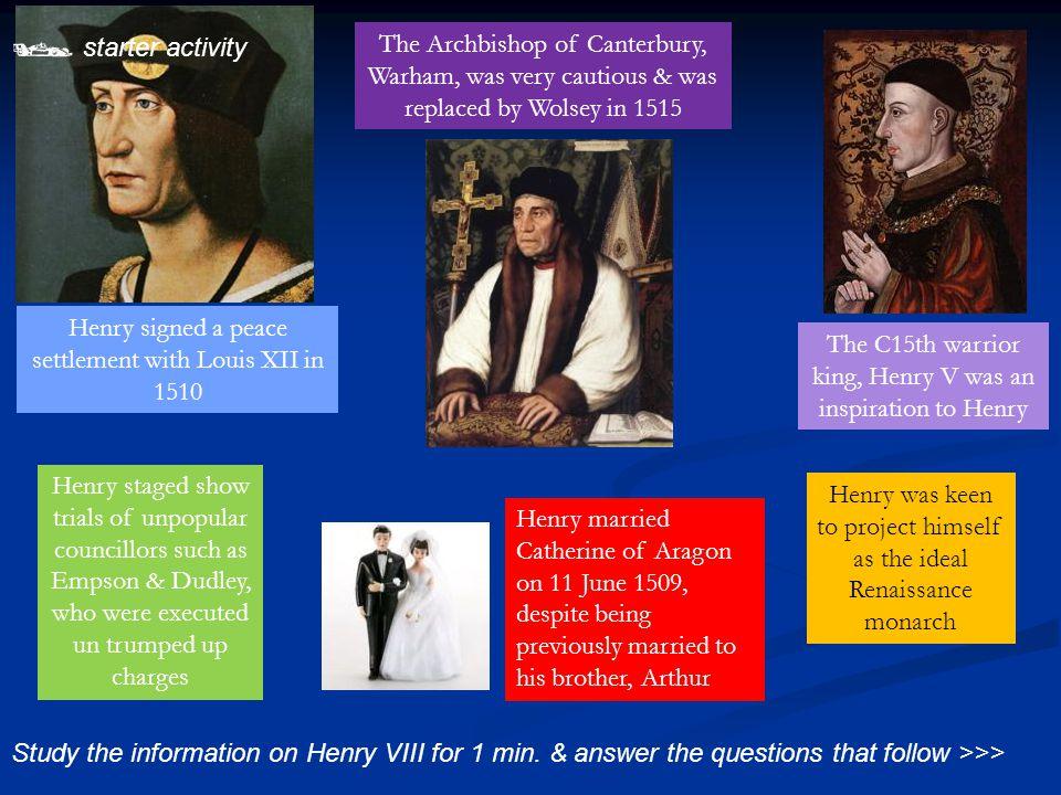  starter activity Study the information on Henry VIII for 1 min.