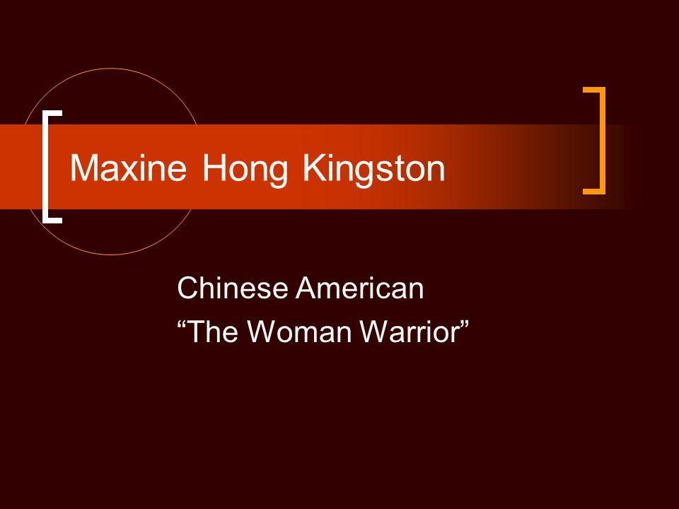 "Maxine Hong Kingston Chinese American ""The Woman Warrior"""