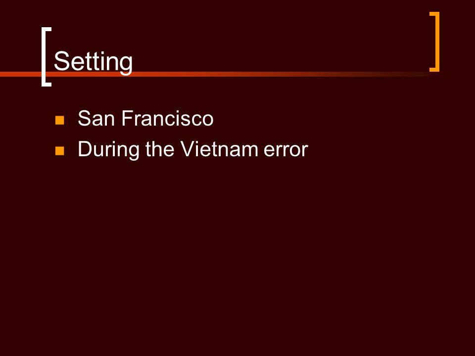 Setting San Francisco During the Vietnam error