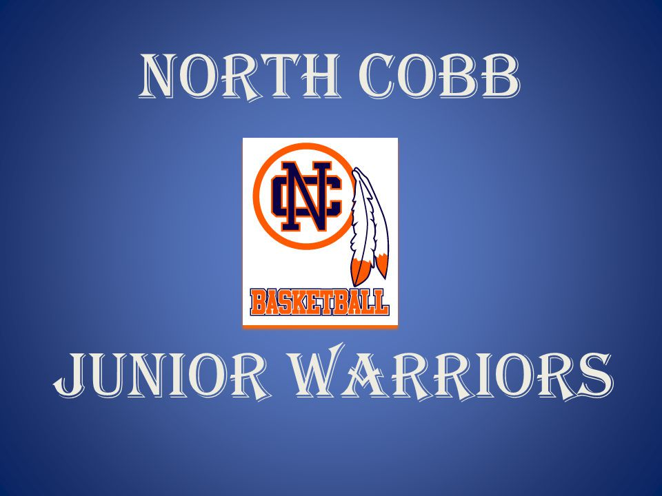 NORTH COBB JUNIOR WARRIORS PLAYERS PLAY… COACHES COACH… PARENTS WATCH AND WORK!!