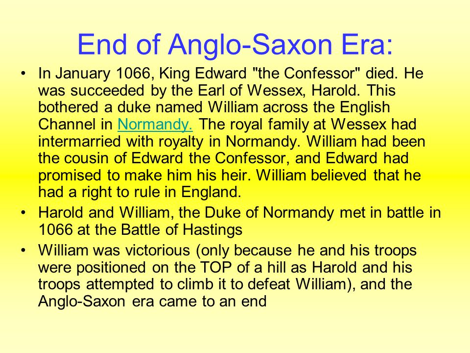 End of Anglo-Saxon Era: In January 1066, King Edward the Confessor died.