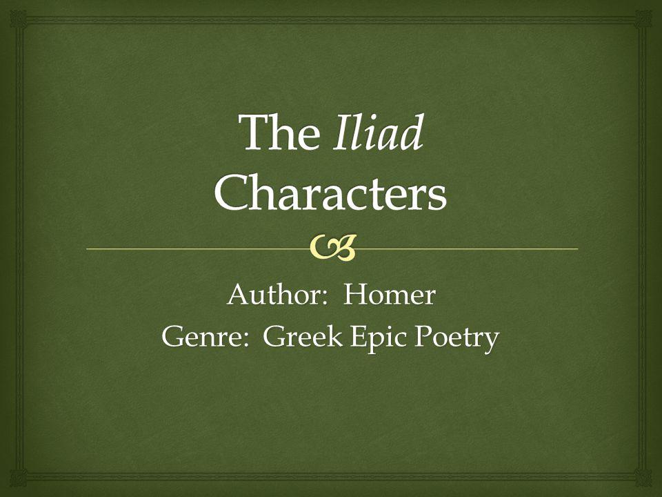 Author: Homer Genre: Greek Epic Poetry