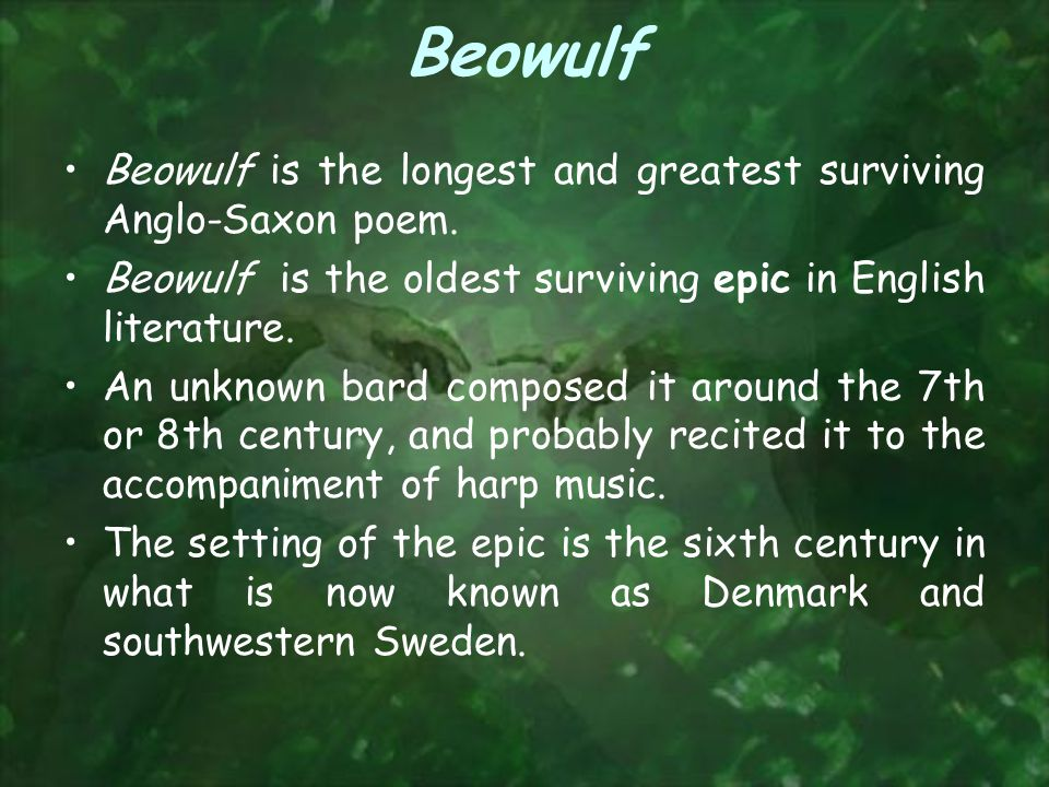 Beowulf Beowulf is the longest and greatest surviving Anglo-Saxon poem.