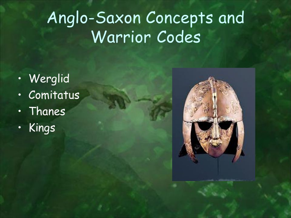 Anglo-Saxon Concepts and Warrior Codes Werglid Comitatus Thanes Kings