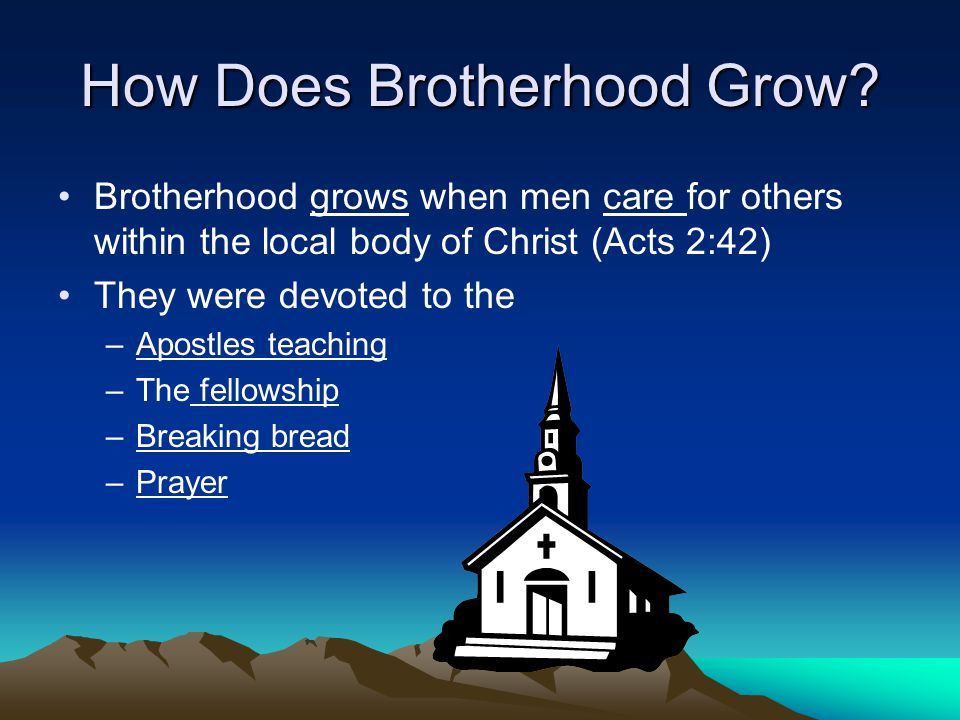 How Does Brotherhood Grow.