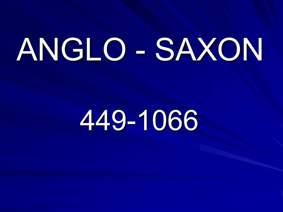 ANGLO - SAXON 449-1066