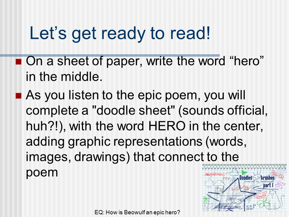 Let's get ready to read. On a sheet of paper, write the word hero in the middle.