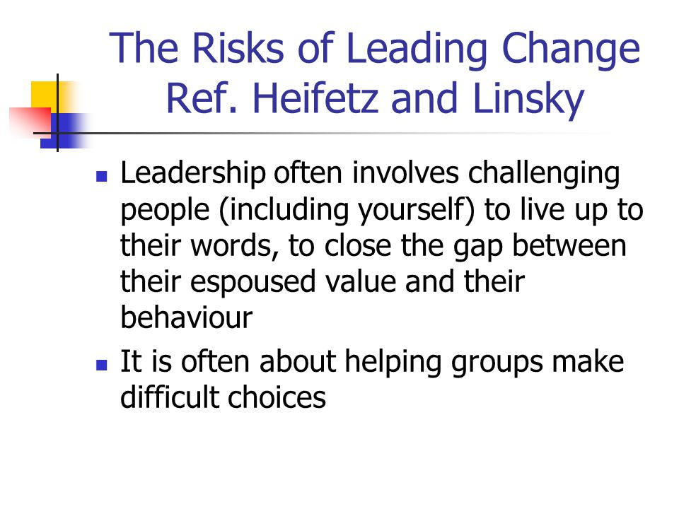 The Risks of Leading Change Ref.