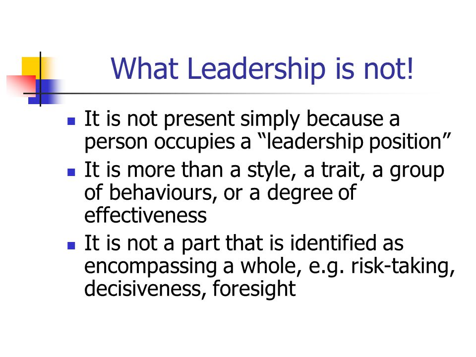 What Leadership is not.