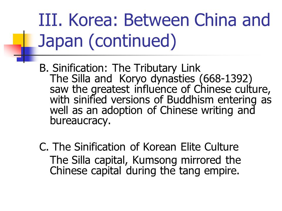 III. Korea: Between China and Japan (continued) B.