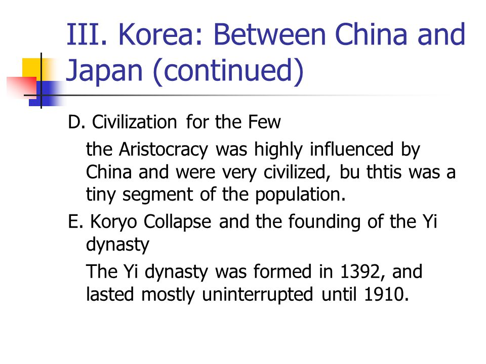 III. Korea: Between China and Japan (continued) D.