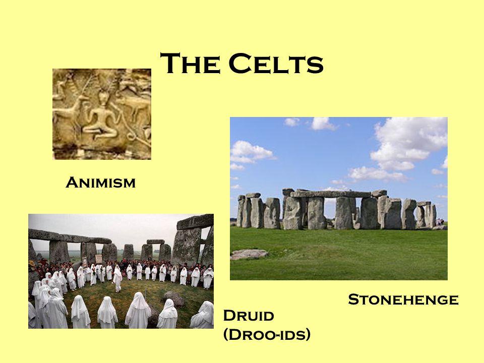 The Celts Animism Druid (Droo-ids) Stonehenge