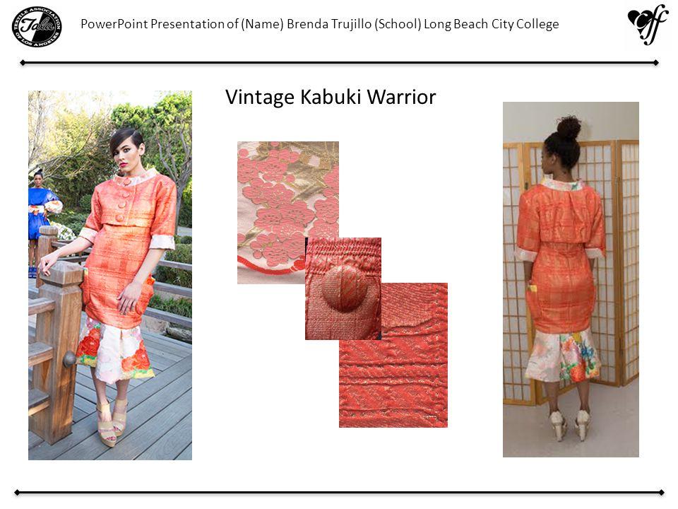 Vintage Kabuki Warrior PowerPoint Presentation of (Name) Brenda Trujillo (School) Long Beach City College