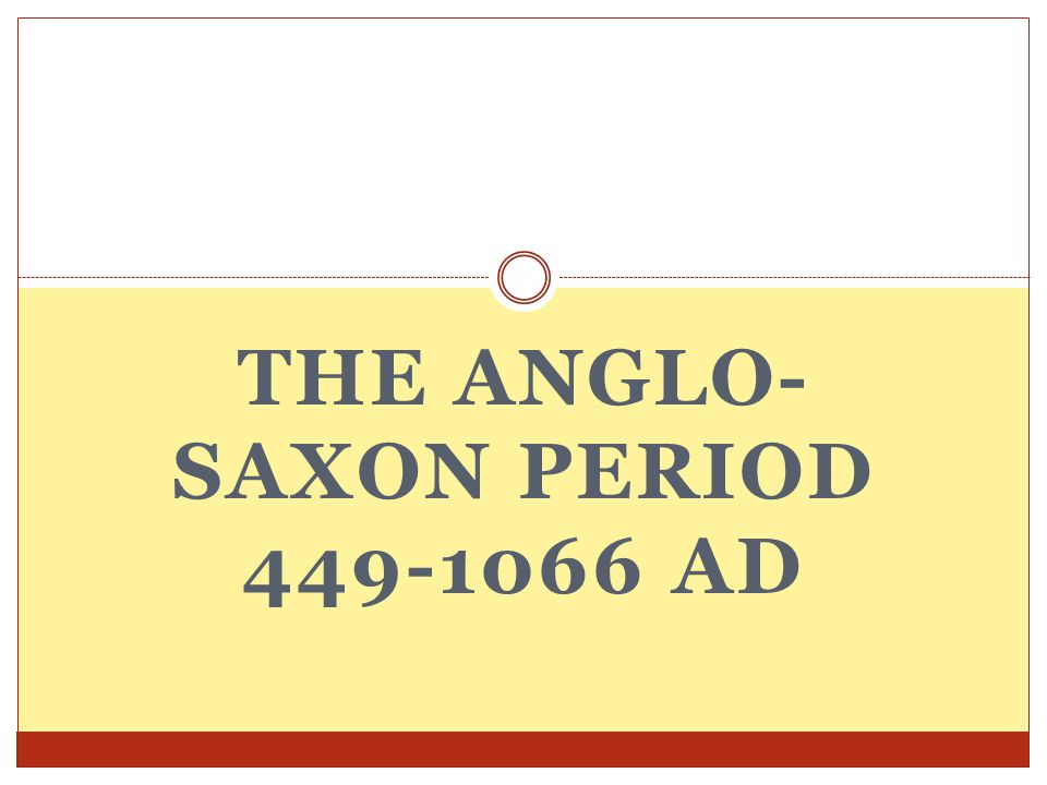 The Anglo-Saxon Period 449-1066 AD The island we now call Britain was home to the Celtic people.
