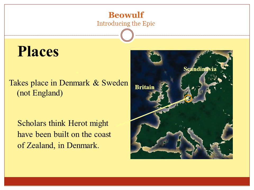 Places Scholars think Herot might have been built on the coast of Zealand, in Denmark.