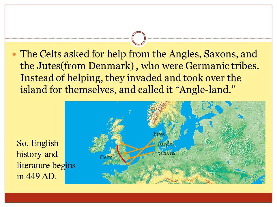 English Language During this time, the English language was growing.