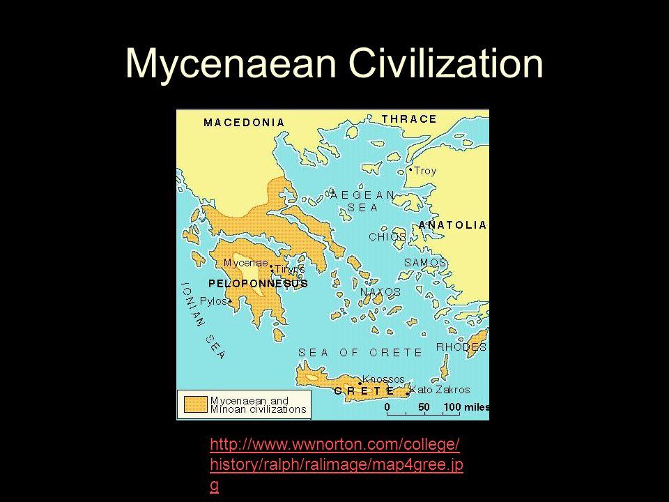 Sources 1.http://www.apaclassics.org/AnnualMeeting/99mtg/abstracts/olsen.htmlhttp://www.apaclassics.org/AnnualMeeting/99mtg/abstracts/olsen.html 2.http://en.wikipedia.org/wiki/Mycenaean_Greecehttp://en.wikipedia.org/wiki/Mycenaean_Greece 3.http://www.uncp.edu/home/rwb/mycenae_mask.jpghttp://www.uncp.edu/home/rwb/mycenae_mask.jpg 4.http://cache.eb.com/eb/image?id=91345&rendTypeId=4http://cache.eb.com/eb/image?id=91345&rendTypeId=4 5.http://en.wikipedia.org/wiki/File:Sites_myc%C3%A9niens.pnghttp://en.wikipedia.org/wiki/File:Sites_myc%C3%A9niens.png 6.http://www.wwnorton.com/college/history/ralph/ralimage/map4gree.jpghttp://www.wwnorton.com/college/history/ralph/ralimage/map4gree.jpg 7.http://upload.wikimedia.org/wikipedia/commons/6/63/Earring_Mycenae_Louvre_Bj135.jpghttp://upload.wikimedia.org/wikipedia/commons/6/63/Earring_Mycenae_Louvre_Bj135.jpg 8.http://images.google.ca/imghp?hl=enhttp://images.google.ca/imghp?hl=en 9.http://www.vroma.org/images/mcmanus_images/womanface4.jpghttp://www.vroma.org/images/mcmanus_images/womanface4.jpg 10.http://upload.wikimedia.org/wikipedia/commons/9/9d/Mycenae_lion_gate_dsc06382.jpghttp://upload.wikimedia.org/wikipedia/commons/9/9d/Mycenae_lion_gate_dsc06382.jpg 11.http://upload.wikimedia.org/wikipedia/commons/c/ca/Tiryns.Castle.03.pnghttp://upload.wikimedia.org/wikipedia/commons/c/ca/Tiryns.Castle.03.png 12.http://upload.wikimedia.org/wikipedia/en/e/e0/Mycenaean_armour_1400BC.jpghttp://upload.wikimedia.org/wikipedia/en/e/e0/Mycenaean_armour_1400BC.jpg 13.http://en.wikipedia.org/wiki/Dendra_panoplyhttp://en.wikipedia.org/wiki/Dendra_panoply 14.http://upload.wikimedia.org/wikipedia/commons/b/b9/Mycenaean_Treasure.jpghttp://upload.wikimedia.org/wikipedia/commons/b/b9/Mycenaean_Treasure.jpg 15.http://www.greek-islands.us/greek-gods/poseidon/poseidon.jpghttp://www.greek-islands.us/greek-gods/poseidon/poseidon.jpg 16.http://upload.wikimedia.org/wikipedia/commons/3/3b/Mycenaean_Woman.jpghttp://upload.wikimedia.org/wikipedia/commons/3/3b/M