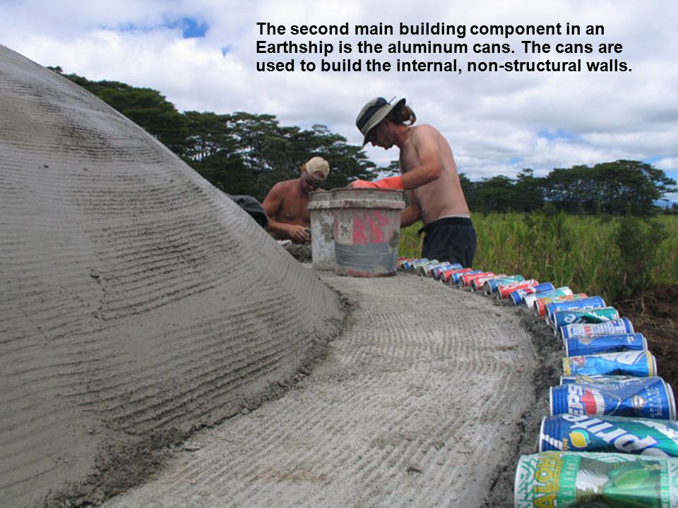 The second main building component in an Earthship is the aluminum cans. The cans are used to build the internal, non-structural walls.