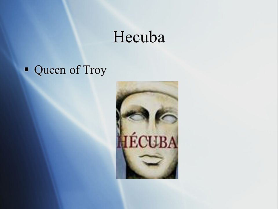 Priam  King of Troy, father of fifty Trojan warriors including Hector and Paris