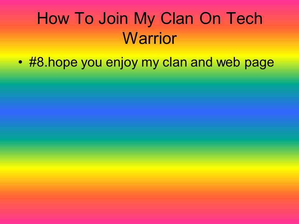 How To Join My Clan On Tech Warrior #8.hope you enjoy my clan and web page