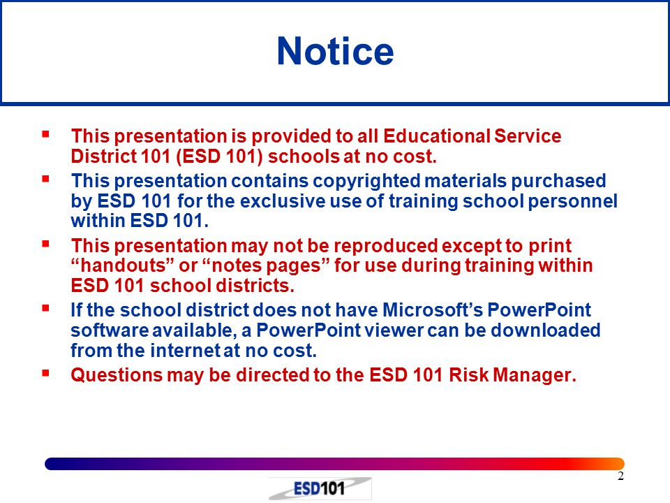 2 Notice  This presentation is provided to all Educational Service District 101 (ESD 101) schools at no cost.  This presentation contains copyrighte