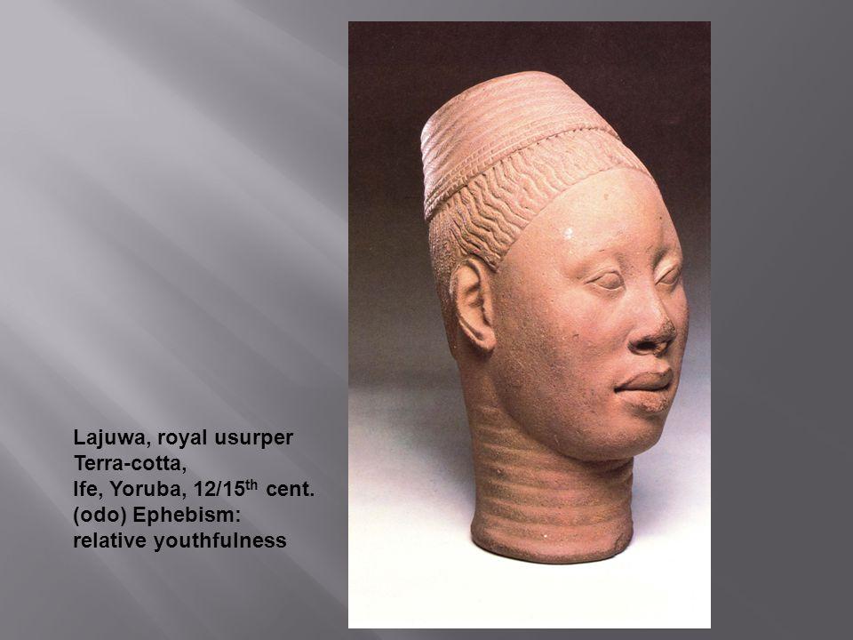 Lajuwa, royal usurper Terra-cotta, Ife, Yoruba, 12/15 th cent.