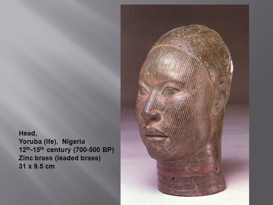 Head, Yoruba (Ife), Nigeria 12 th -15 th century (700-500 BP) Zinc brass (leaded brass) 31 x 9.5 cm