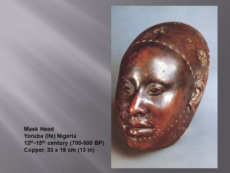Mask Head Yoruba (Ife) Nigeria 12 th -15 th century (700-500 BP) Copper, 33 x 19 cm (13 in)