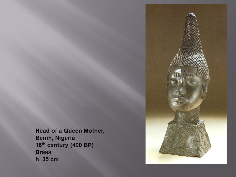 Head of a Queen Mother, Benin, Nigeria 16 th century (400 BP) Brass h. 35 cm