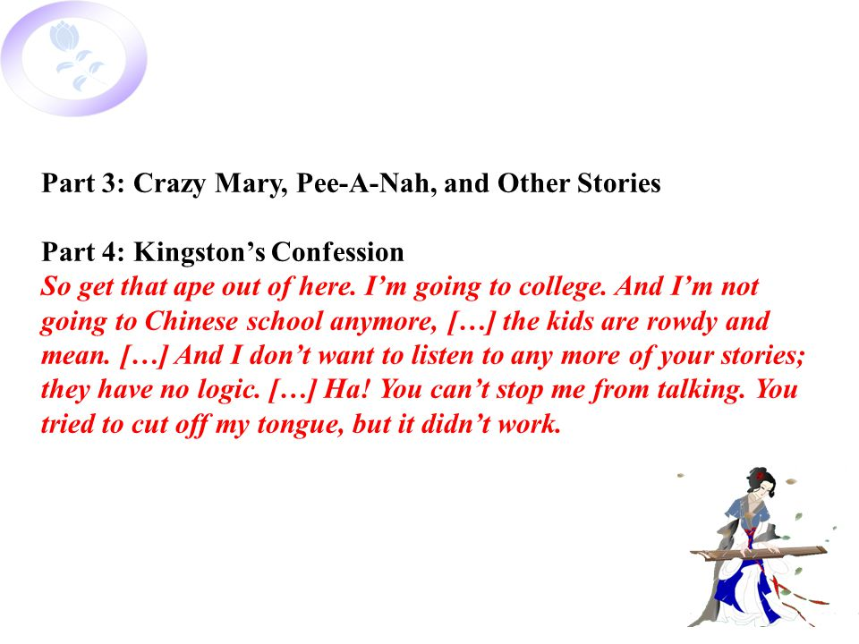 Part 3: Crazy Mary, Pee-A-Nah, and Other Stories Part 4: Kingston's Confession So get that ape out of here.