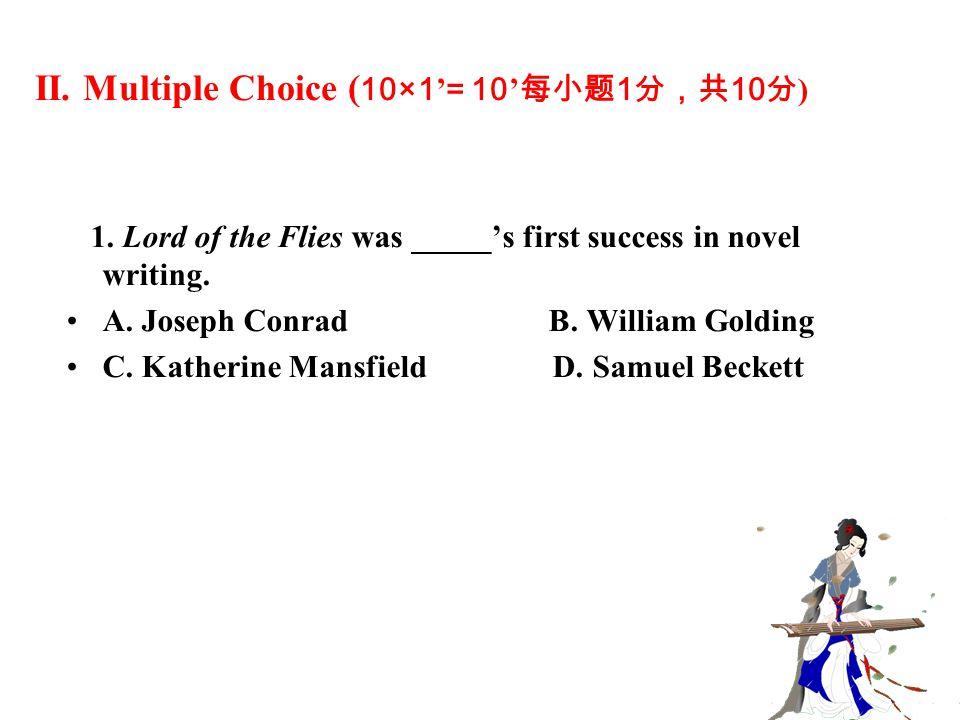 II. Multiple Choice ( 10×1 ' = 10 ' 每小题 1 分,共 10 分 ) 1.