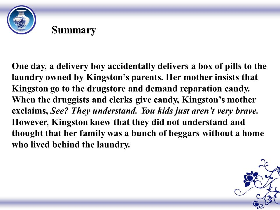 Summary One day, a delivery boy accidentally delivers a box of pills to the laundry owned by Kingston's parents.