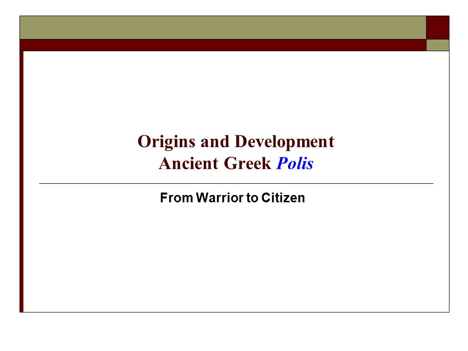 Origins and Development Ancient Greek Polis From Warrior to Citizen