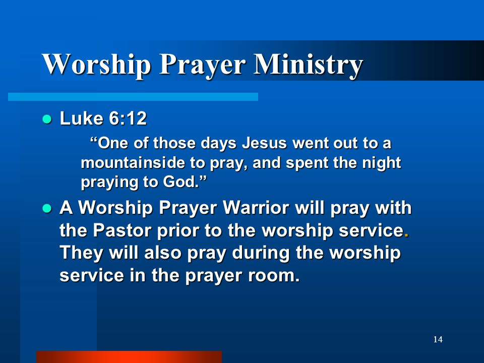 "14 Worship Prayer Ministry Luke 6:12 Luke 6:12 ""One of those days Jesus went out to a mountainside to pray, and spent the night praying to God."" A Wor"
