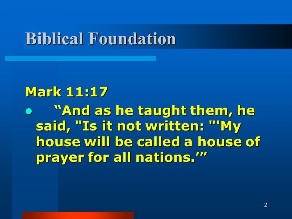 "2 Biblical Foundation Mark 11:17 ""And as he taught them, he said,"