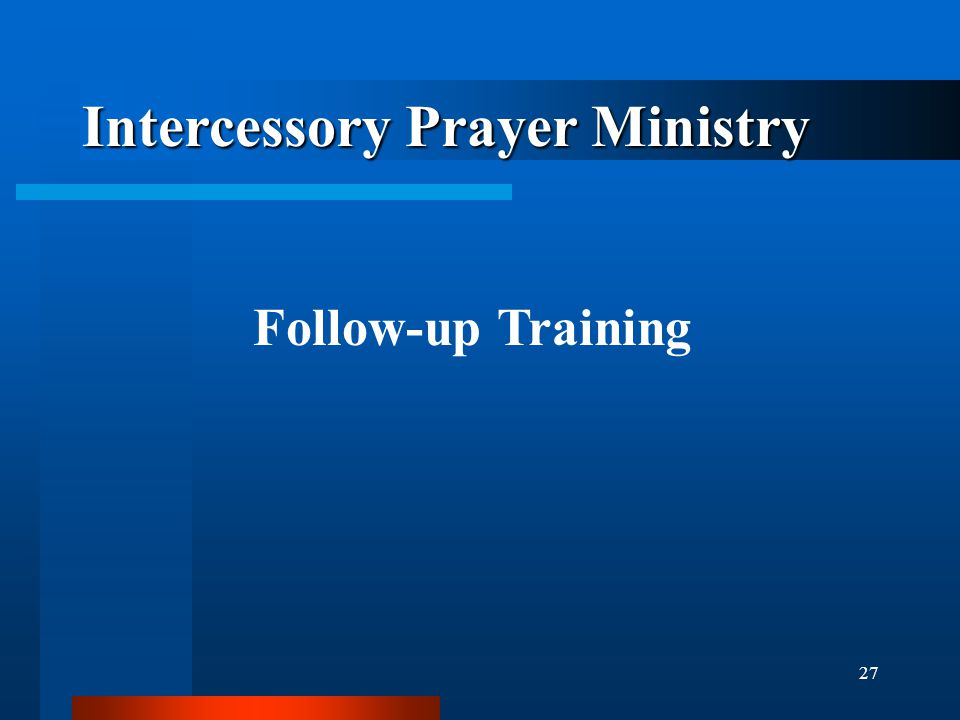 27 Intercessory Prayer Ministry Follow-up Training
