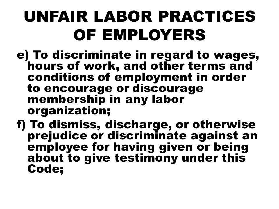 UNFAIR LABOR PRACTICES OF EMPLOYERS e) To discriminate in regard to wages, hours of work, and other terms and conditions of employment in order to enc