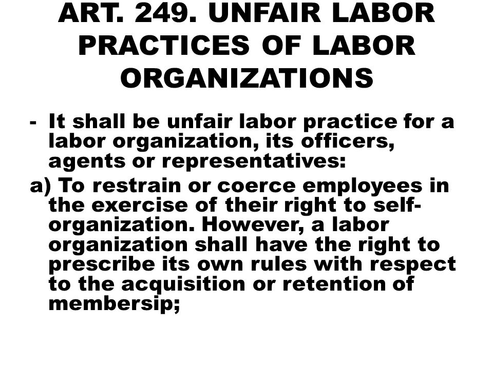 UNFAIR LABOR PRACTICES OF LABOR ORGANIZATIONS b) To cause or attempt to cause an employer to discriminate against an employee including discrimination against an employee with respect to whom membership in such organization has been denied or terminate an employee on any ground other than the usual terms and conditions under which membership or continuation of membership is made available to other members;