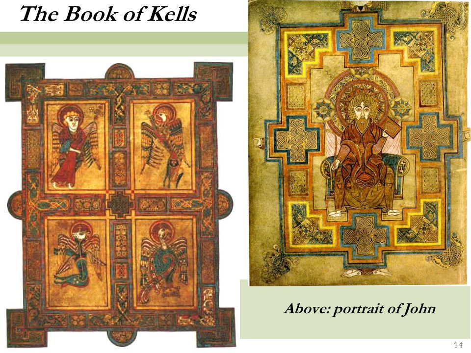 14 The Book of Kells Above: portrait of John