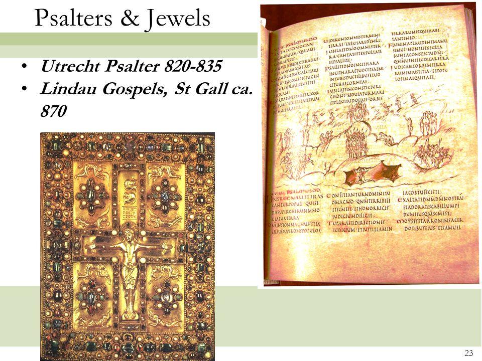 23 Psalters & Jewels Utrecht Psalter 820-835 Lindau Gospels, St Gall ca. 870