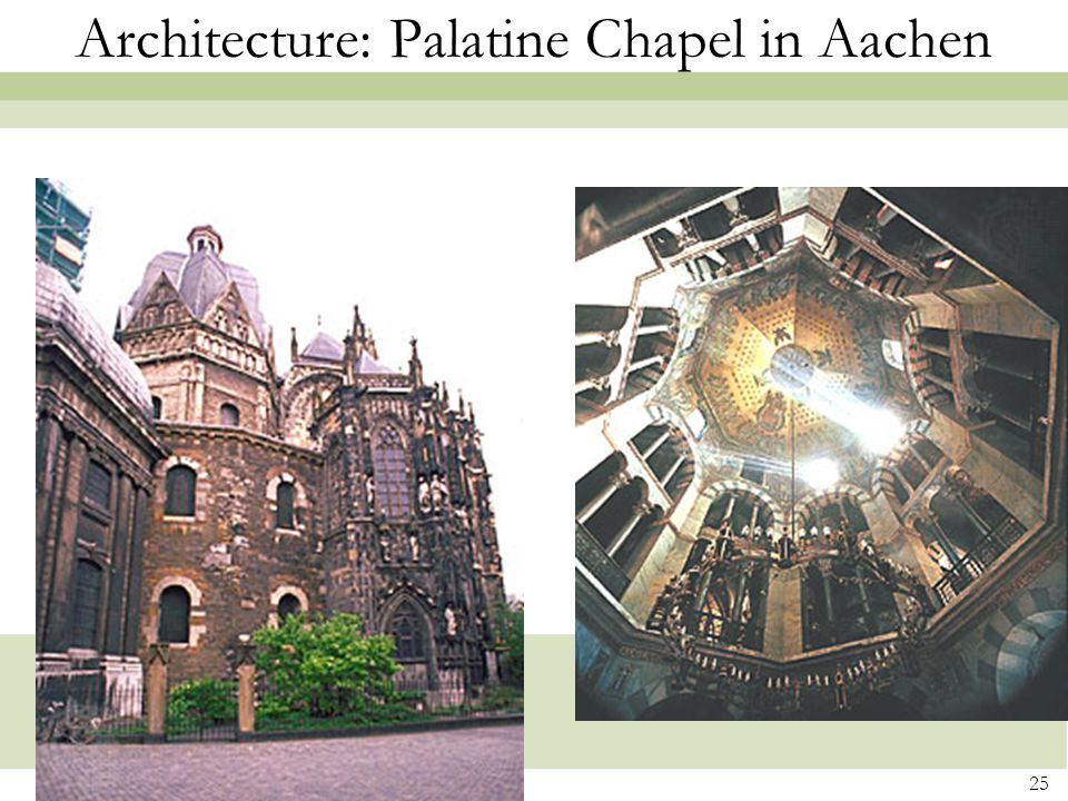 25 Architecture: Palatine Chapel in Aachen