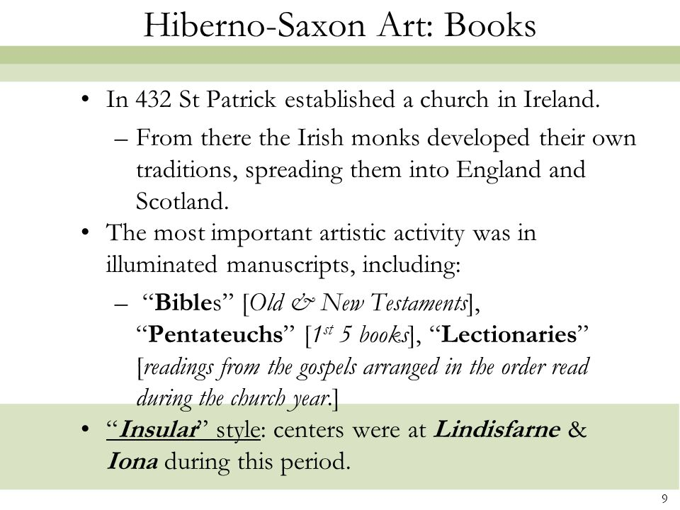 9 Hiberno-Saxon Art: Books In 432 St Patrick established a church in Ireland.