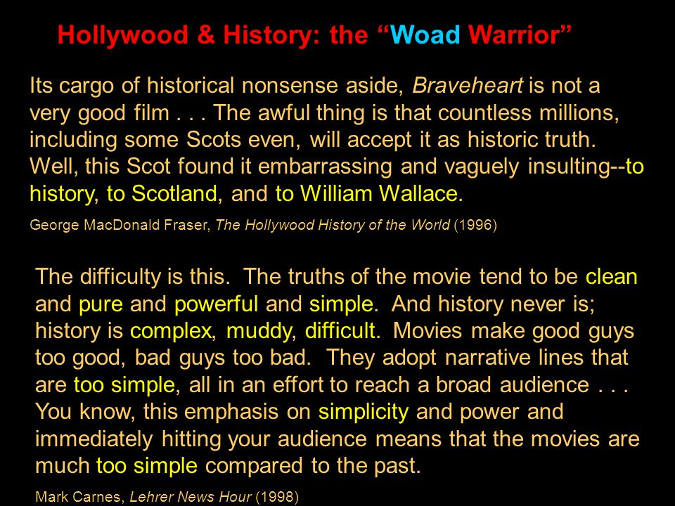 Hollywood & History What useful purposes do Hollywood movies serve for the study of history.