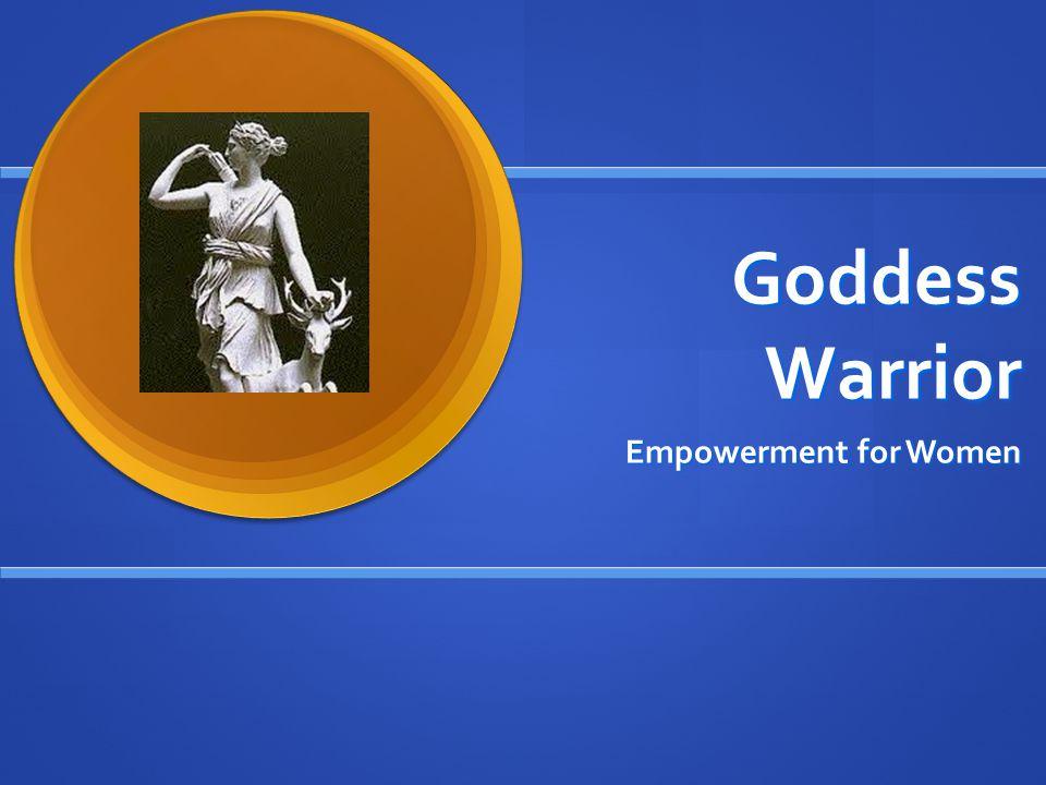 Goddess Warrior Empowerment for Women