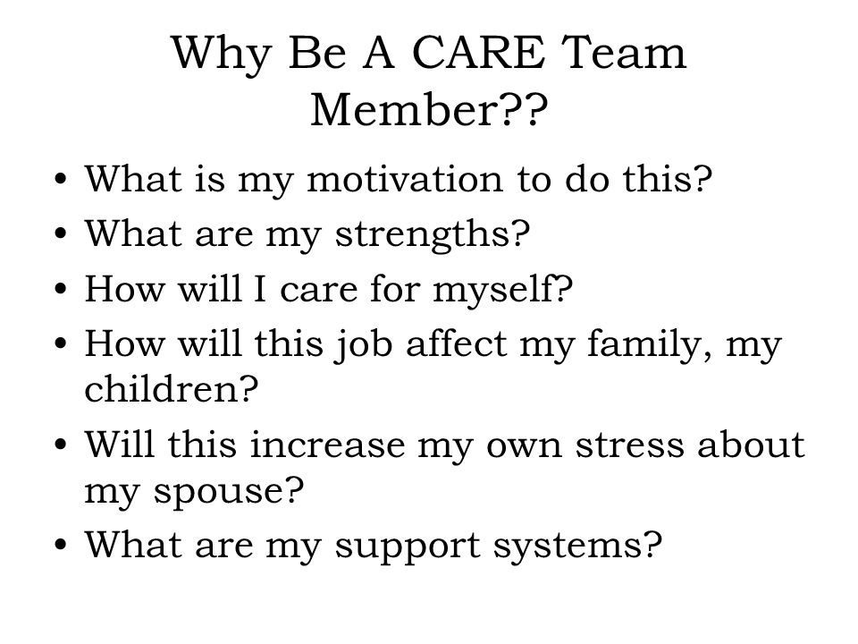 Why Be A CARE Team Member . What is my motivation to do this.