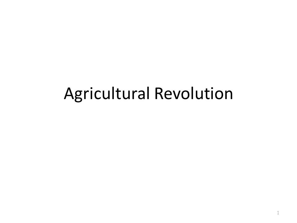 Agricultural Revolution 1