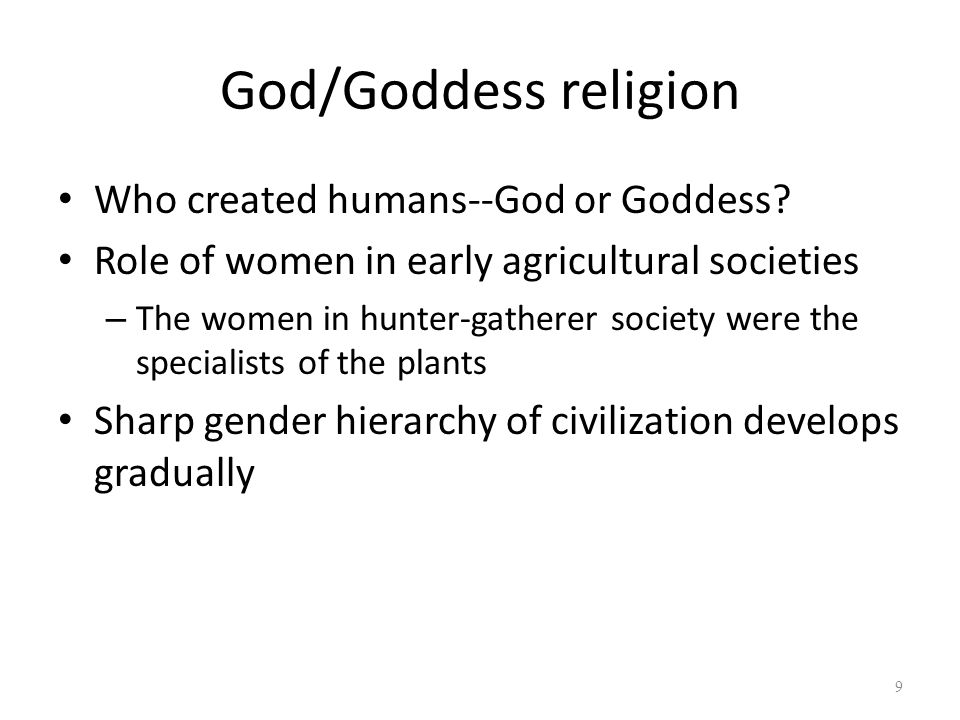 God/Goddess religion Who created humans--God or Goddess.